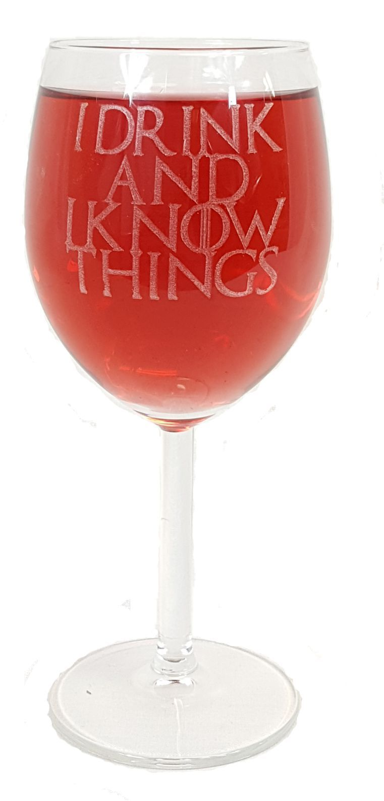 I Drink And I Know Things Game Of Thrones Inspired Wine Glass