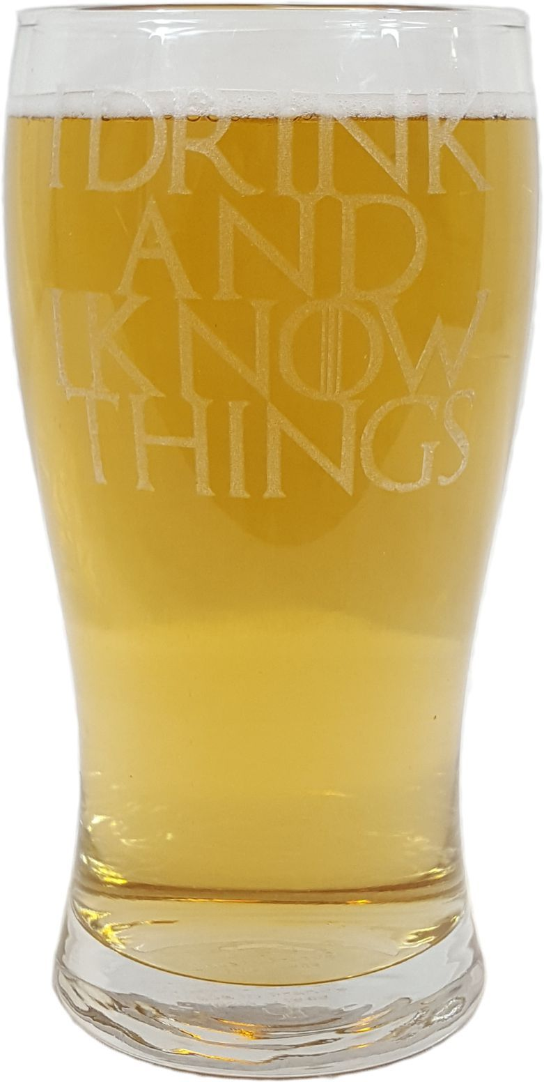 i drink and i know things game of thrones inspired pint glass